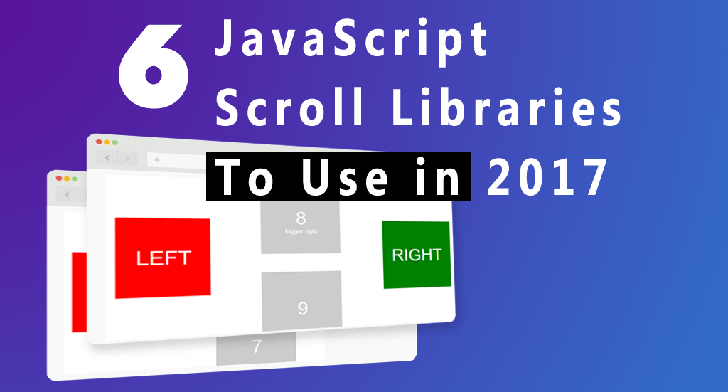 6 JavaScript Scroll Libraries to Use in 2017