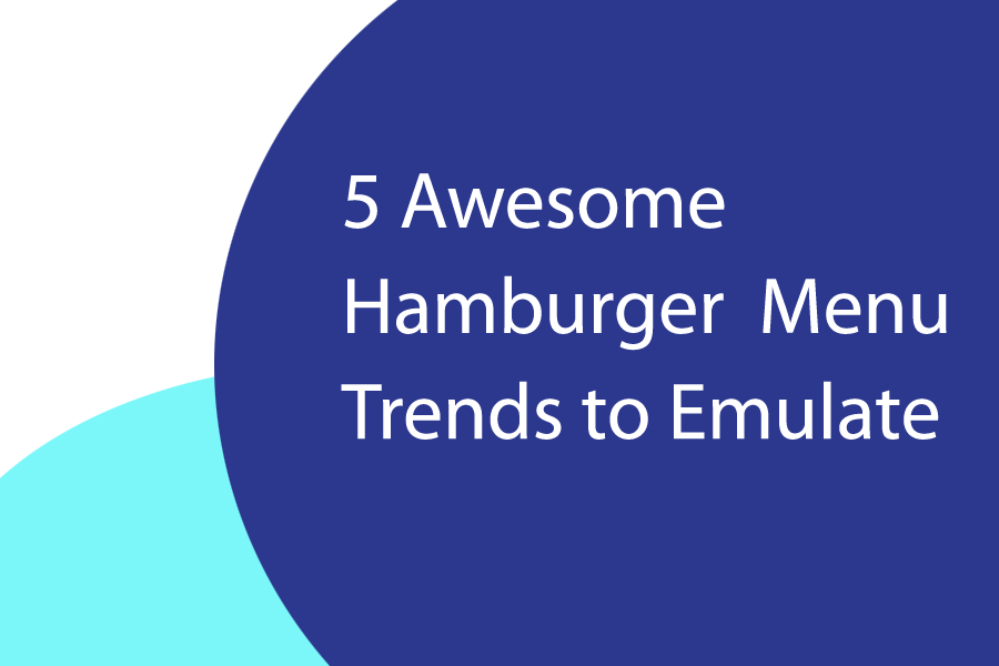 Awesome Hamburger Menu Trends and Examples